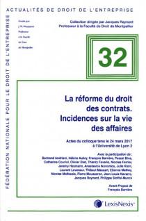 La réforme du droit des contrats - Incidences sur la vie des affaires