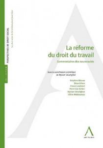 La réforme du droit du travail. Commentaires des nouveautés