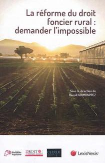 La réforme du droit foncier rural : demander l'impossible