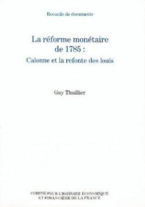 La réforme monétaire de 1785 : Calonne et la refonte des louis