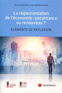 La réglementation de l'économie : persistance ou renouveau ?