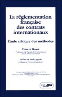 La réglementation française des contrats internationaux. Etude critique des méthodes