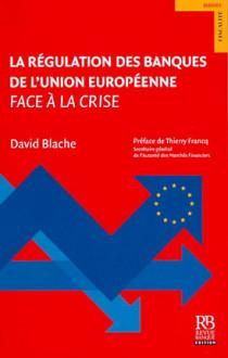 La régulation des banques de l'Union européenne face à la crise