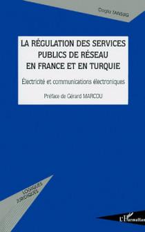 La régulation des services publics de réseau en France et en Turquie