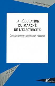 La régulation du marché de l'électricité