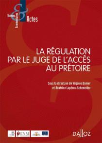 La régulation par le juge de l'accès au prétoire
