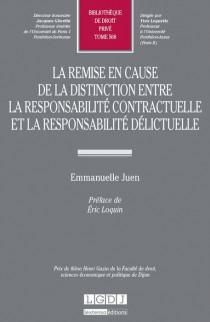 La remise en cause de la distinction entre la responsabilité contractuelle et la responsabilité délictuelle