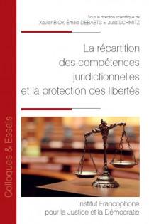 La répartition des compétences juridictionnelles et la protection des libertés