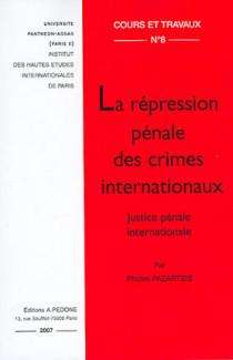La répression pénale des crimes internationaux