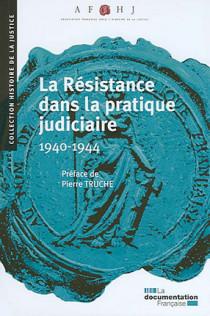 La résistance dans la pratique judiciaire 1940-1944