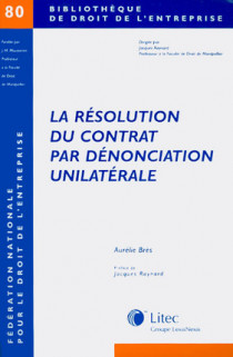 La résolution du contrat par dénonciation unilatérale