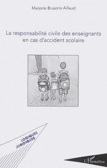 La responsabilité civile des enseignants en cas d'accident scolaire