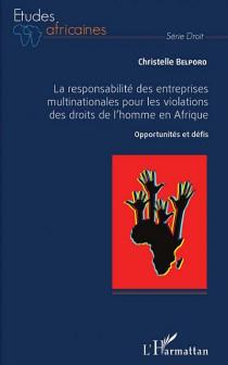 La responsabilité des entreprises multinationales pour les violations des droits de l'homme en Afrique