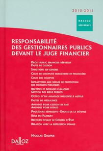 La responsabilité des gestionnaires publics devant le juge financier 2010-2011