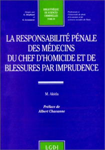 La responsabilité pénale des médecins du chef d'homicide et de blessures par imprudence