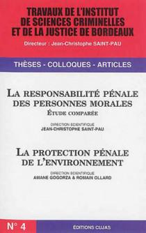 La responsabilité pénale des personnes morales : étude comparée - La protection pénale de l'environnement