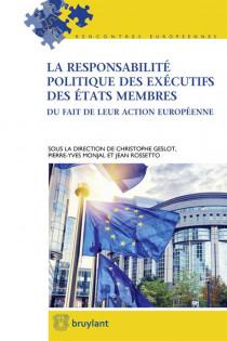 La responsabilité politique des exécutifs des États membres du fait de leur action européenne