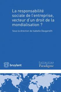 La responsabilité sociale de l'entreprise, vecteur d'un droit de la mondialisation ?