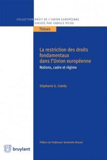 La restriction des droits fondamentaux dans l'Union européenne