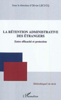 La rétention administrative des étrangers