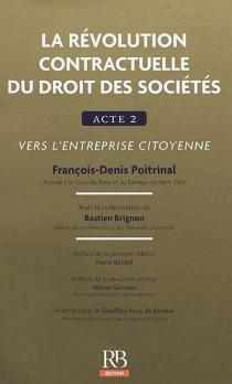 La révolution contractuelle du droit des sociétés