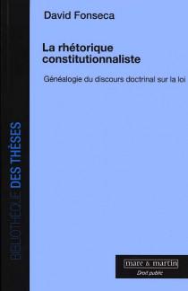 La rhétorique constitutionnaliste