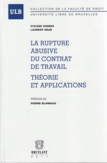La rupture abusive du contrat de travail - Théories et applications