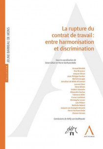 La rupture du contrat de travail : entre harmonisation et discrimination