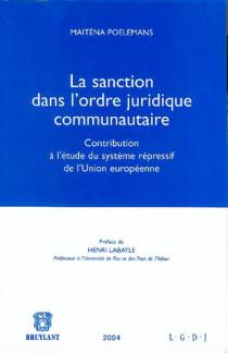 La sanction  dans l'ordre juridique communautaire. Contribution à l'étude du système répressif de l'Union européenne