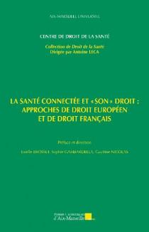 """La santé connectée et """"son"""" droit : approches de droit européen et de droit français"""