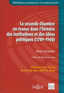 La seconde chambre en France dans l'histoire des institutions et des idées politiques (1789-1940)