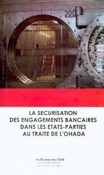 La sécurisation des engagements bancaires dans les Etats-parties au Traité de l'OHADA