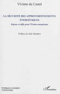 La sécurité des approvisionnements énergétiques