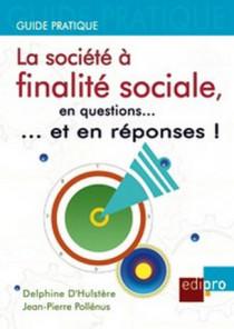La société à finalité sociale, en questions... et en réponses
