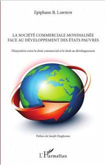 La société commerciale mondialisée face au développement des Etats pauvres