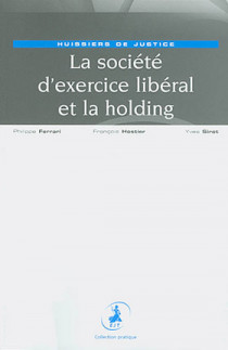 La société d'exercice libéral et la holding