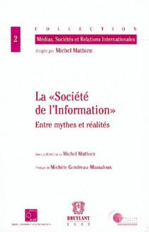 """La """"société de l'information"""" entre mythes et réalités"""