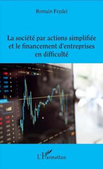 La société par actions simplifiée et le financement d'entreprises en difficulté