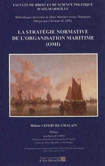 La stratégie normative de l'organisation maritime (OMI)