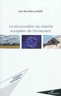 La structuration du marché européen de l'armement
