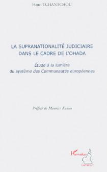 La supranationalité judiciaire dans le cadre de l'OHADA