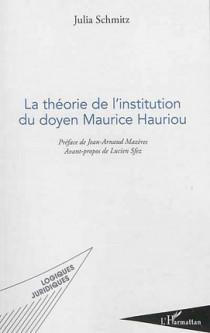 La théorie de l'institution du doyen Maurice Hauriou