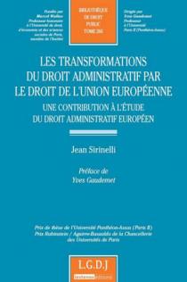 La transformation du droit administratif par le droit de l'Union européenne - Une contribution à l'étude du droit administratif européen