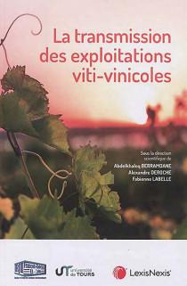 La transmission des exploitations viti-vinicoles