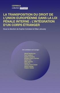 La transposition du droit de l'Union européenne dans la loi pénale française : l'intégration d'un corps étranger