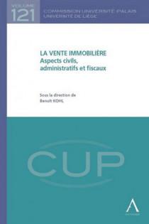La vente immobilière - Aspects civils, administratifs et fiscaux