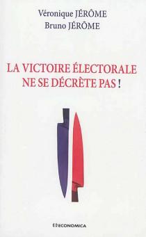 La victoire électorale ne se décrète pas !