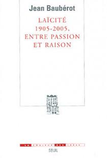 Laïcité 1905-2005, entre passion et raison
