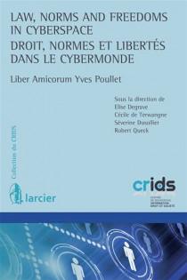 Law, Norms and Freedoms in Cyberspace - Droit, normes et libertés dans le cybermonde