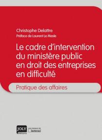 [EBOOK] Le cadre d'intervention du ministère public en droit des entreprises en difficulté